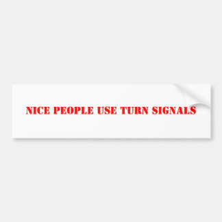 Nice People Use Turn Signals Bumper Sticker