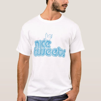 Nice Tweets T-Shirt