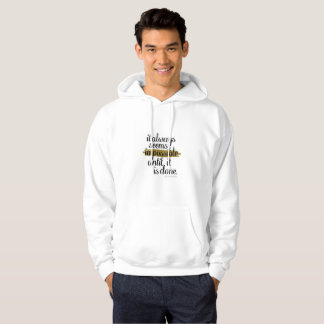 NICE WHITE HOODIE : MOTIVATIONAL QUOTE