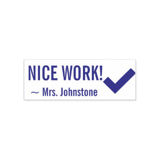 """""""NICE WORK!"""" + Educator's Name Rubber Stamp"""