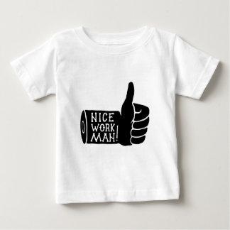 nice workk man baby T-Shirt