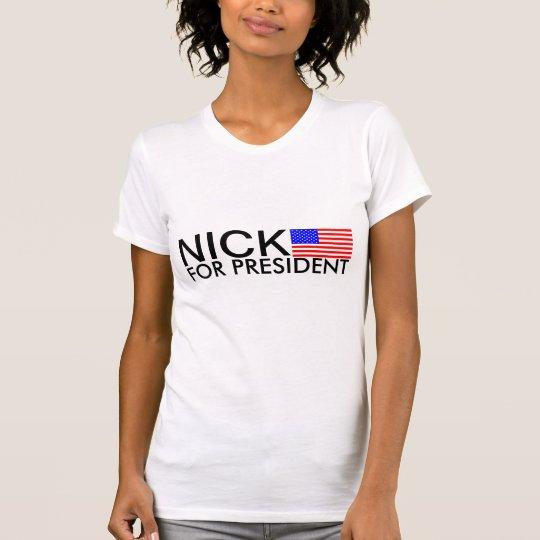 NICK FOR PRESIDENT T-Shirt