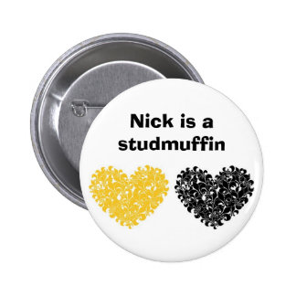 Nick is a studmuffin 2 inch round button