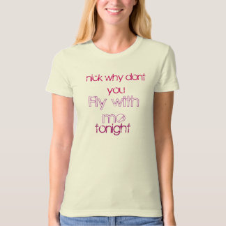 nick why dont you, Fly with me, tonight T-Shirt