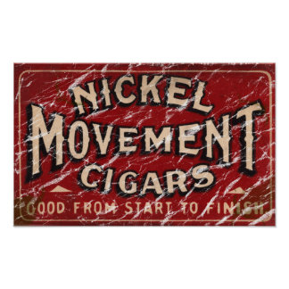 Nickle Movement Cigar 1900 - distressed Poster