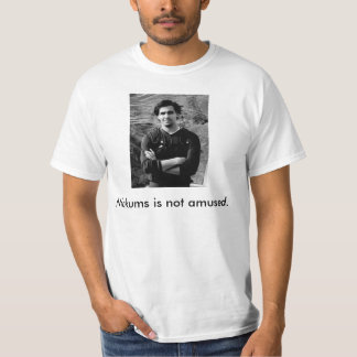 Nickums is not amused T-Shirt