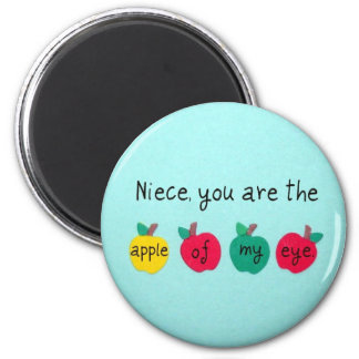 Niece, you are the apple of my eye. 2 inch round magnet