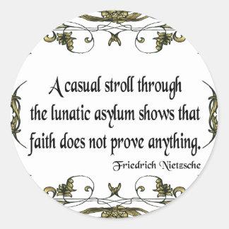 Nietzsche Quote Casual Stroll Through the Lunatic Round Sticker