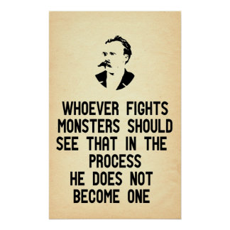 Nietzsche Quote Whoever Fights Monsters Poster