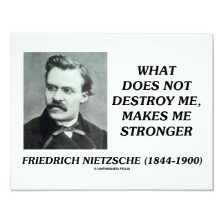 Nietzsche What Does Not Destroy Me Makes Stronger Card