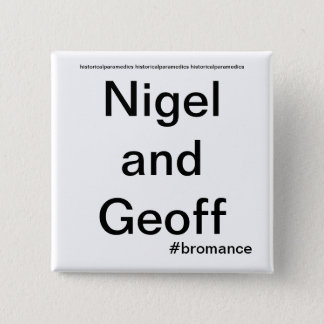 Nigel and Geoff - Historical Paramedics 2 Inch Square Button