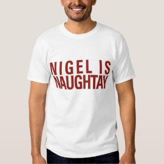 """Nigel est…"" Pièce en t Tee Shirt"