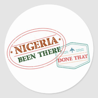 Nigeria Been There Done That Classic Round Sticker