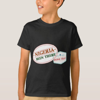 Nigeria Been There Done That T-Shirt