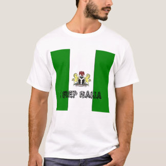 nigeria_Full, I REP NAIJA T-Shirt