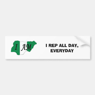 nigerian, I REP ALL DAY, EVERYDAY Bumper Sticker