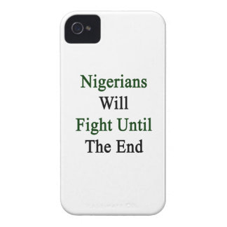 Nigerians Will Fight Until The End iPhone 4 Cases