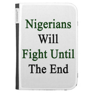Nigerians Will Fight Until The End Kindle 3G Cover