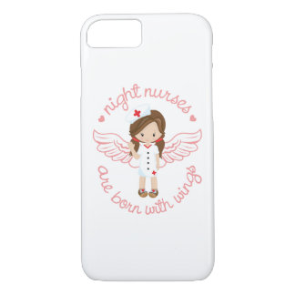 Night Nurses Are Born With Wings iPhone 7 Case