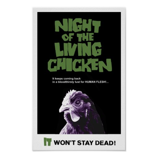 NIGHT Of The LIVING CHICKEN Print