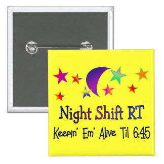 Night shift RT--Funny Respiratory Therapy Gifts Pin