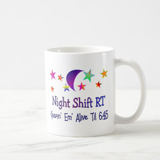 Night shift RT--Funny Respiratory Therapy Gifts Classic White Coffee Mug