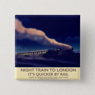 Night Train To London. 2 Inch Square Button