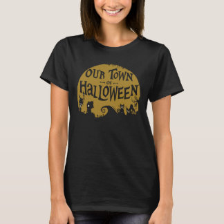 Nightmare Before Christmas | Our Town Of Halloween T-Shirt