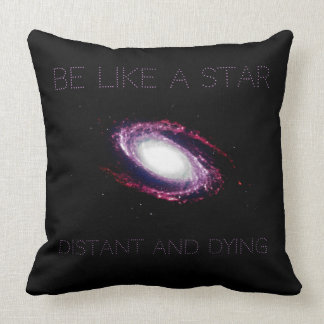 Nihilism: Be like a star Throw Pillow