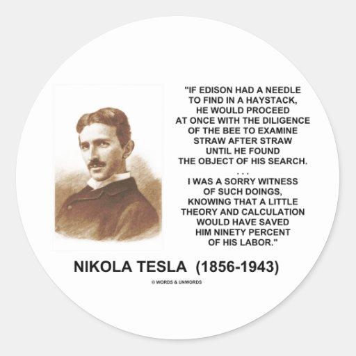Nikola Tesla Edison Needle Haystack Theory Quote Stickers