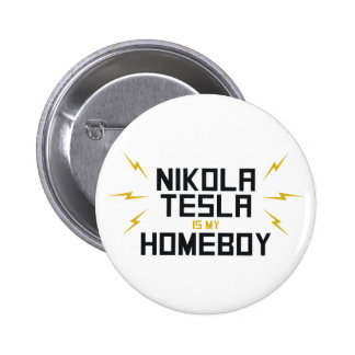 Nikola Tesla is My Homeboy 2 Inch Round Button