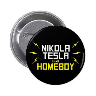 Nikola Tesla is My Homeboy 2 Inch Round Button