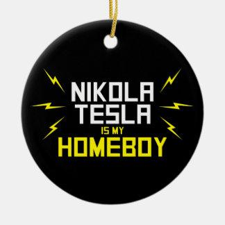 Nikola Tesla is My Homeboy Round Ceramic Ornament