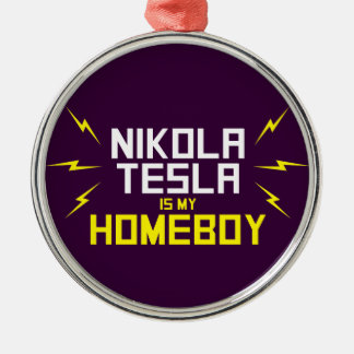 Nikola Tesla is My Homeboy Silver-Colored Round Ornament