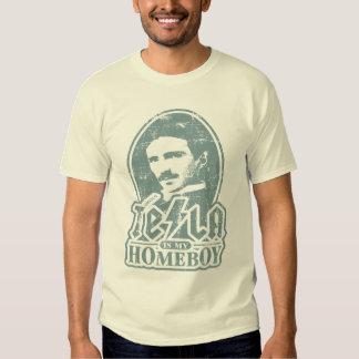 Nikola Tesla Is My Homeboy T-shirts