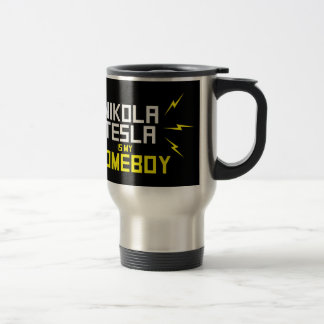 Nikola Tesla is My Homeboy Travel Mug