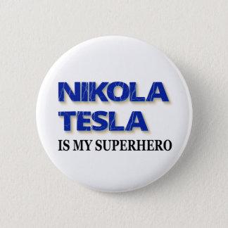 Nikola Tesla Is My Superhero 2 Inch Round Button