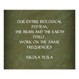 NIKOLA TESLA QUOTE - SAME FREQUENCIES - POSTER