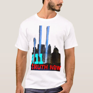 Nine Eleven Truth Now; 9/11 Truther Shirt