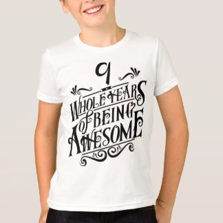 Nine Whole Years of Being Awesome T-Shirt