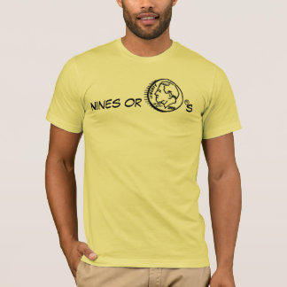 nines or dimes T-Shirt