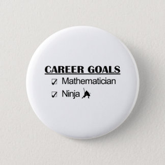 Ninja Career Goals - Mathematician 2 Inch Round Button
