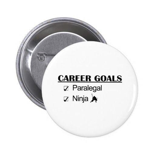 Ninja Career Goals - Paralegal Pinback Button