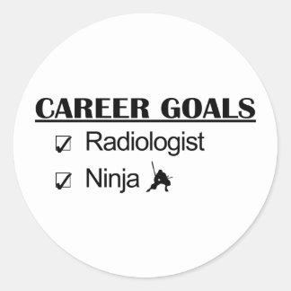 Ninja Career Goals - Radiologist Round Sticker