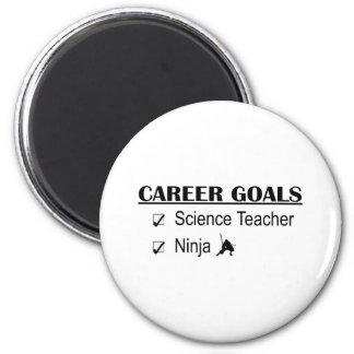Ninja Career Goals - Science Teacher 2 Inch Round Magnet