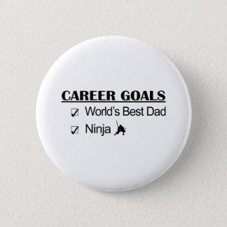 Ninja Career Goals - World's Best Dad 2 Inch Round Button