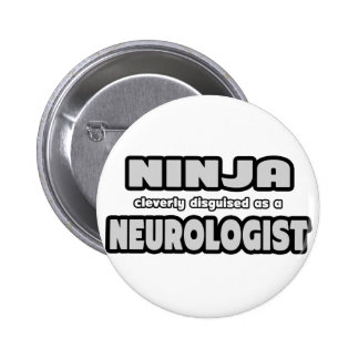 Ninja Cleverly Disguised As A Neurologist Buttons