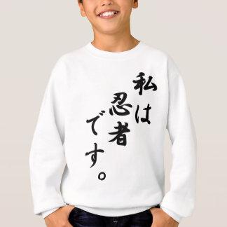 "Ninja "" ninja "" sweatshirt"