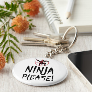 Ninja Please! Ninja in Crosshairs Funny Keychain