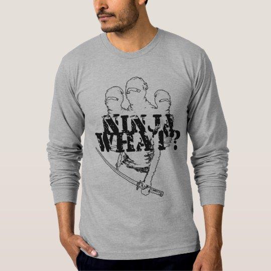 NINJA WHAT? (black and white) T-Shirt